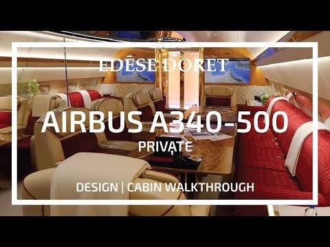 Private A340 500 Cabin Walkthrough designed by Edése Doret