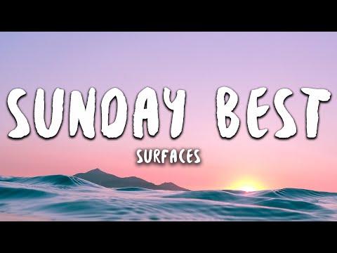 Surfaces - Sunday Best (Lyrics)   feeling good like I should