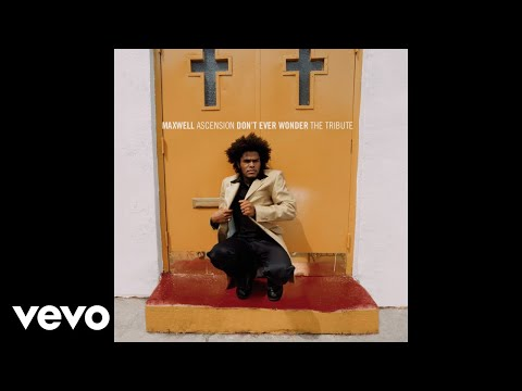 Maxwell - Ascension (No One's Gonna Love You, So Don't Ever Wonder) (Uncut - Audio)