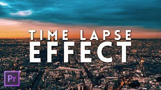 How To Make a Time Lapse in Adobe Premiere Pro CC 2017 | Premiere Pro Tutorial 2017