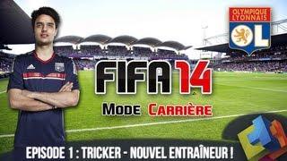 Carrière Fifa 14 Olympique Lyonnais - Episode 1 : Tricker : Nouvel entraîneur !