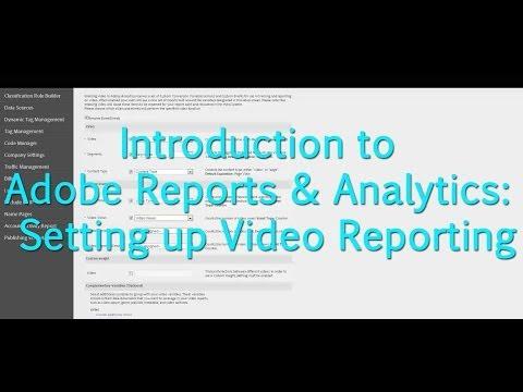 [Tutorial] Adobe Reports & Analytics: Setting up Video Reporting