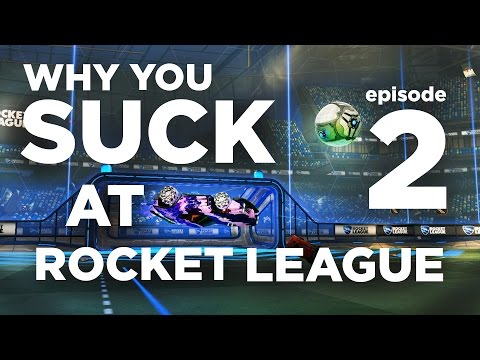 Why You Suck at Rocket League | Episode 2 | Double jumps+defense+bad teammates