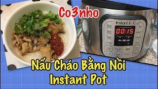 Nấu Cháo Bằng Nồi Áp Suất Instant Pot - rice soup congee  - Co3nho 197