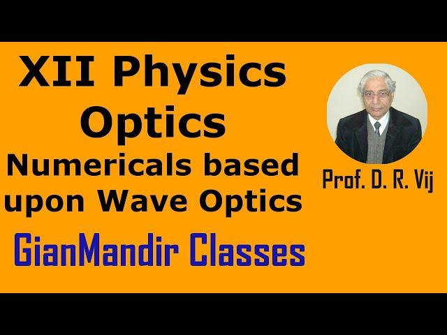 XII Physics | Optics | Numericals based upon Wave Optics by Poonam Ma'am