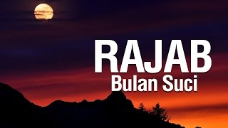 Rajab Bulan Suci - Ustadz Ahmad Zainuddin Al-Banjary
