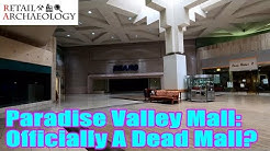 Paradise Valley Mall: Is It Officially A Dead Mall? | Retail Archaeology