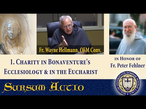Fr. Hellmann - Charity in Bonaventure's Ecclesiology and the Eucharist - CONF 302