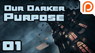 Ooky-Spooky - Let's Play Our Darker Purpose [Patreon Sponsored] - Gameplay Part 1