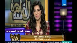 أسامة عبد الحى: منع الأطباء من السفر 5 سنوات خطأ ..فيديو