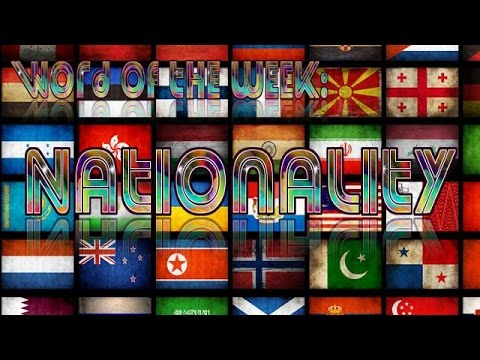 Word of the week - Nationality
