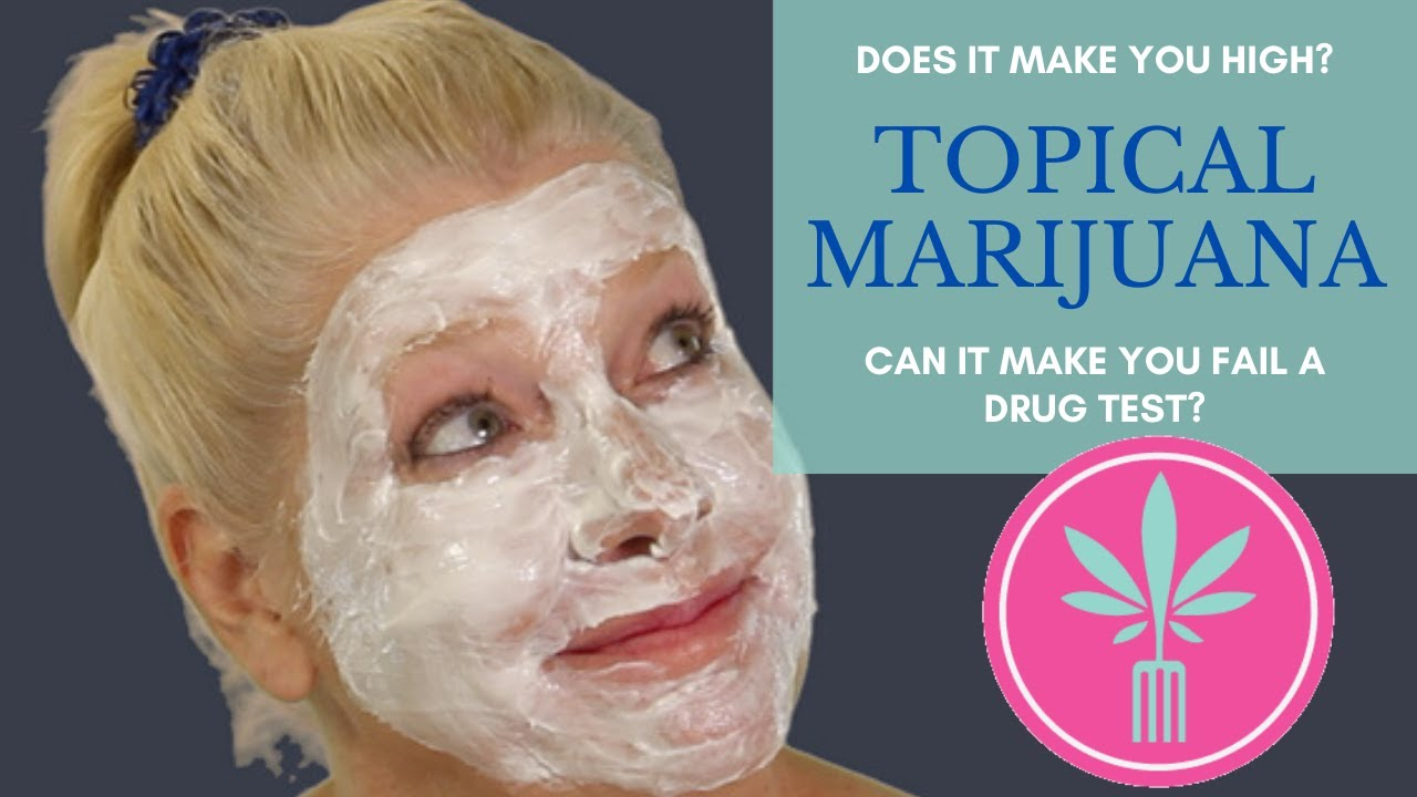 Can Marijuana Topicals Get You High or Make You Fail a Drug Test?