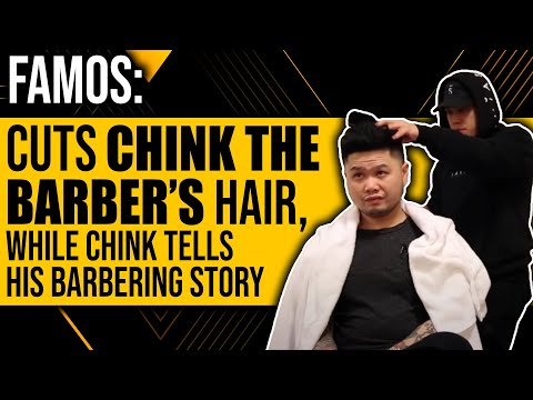 Famos: Trims Chink The Barber - while Chink Shares His Story