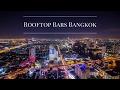 Rooftop Bars, Bangkok (Lebua State Tower & Cloud 47)