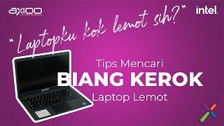 [AXIOO INDONESIA] BIANG KEROK Laptop Lemot!!!