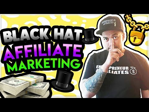 Black Hat Affiliate Marketing