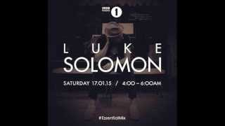 Luke Solomon -  Essential Mix BBC Radio 1 - JAN 17 2015