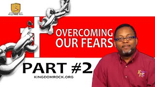 Overcoming Our Fears - Part 2