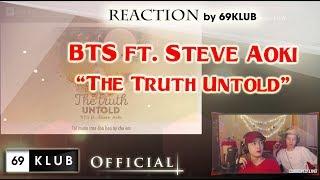BTS - The Truth Untold (전하지 못한 진심) (feat. Steve Aoki) || 69KLUB REACTION