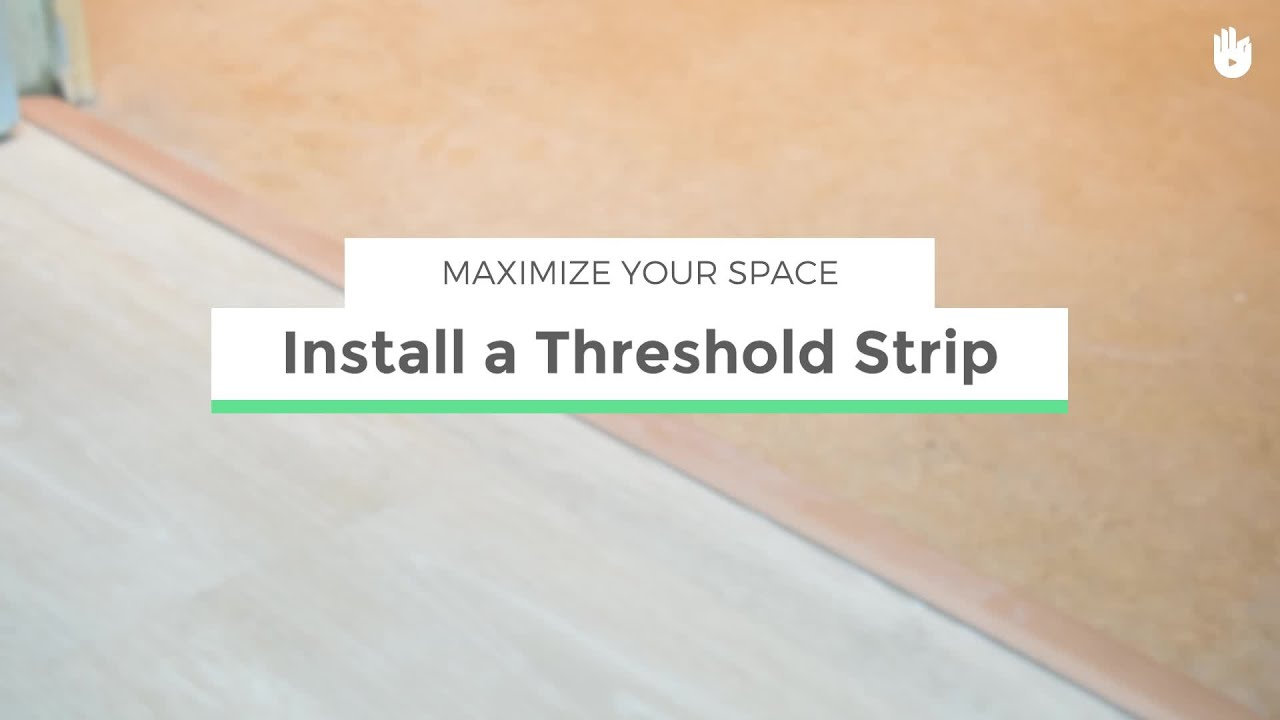 How To Install A Threshold Strip Maximize Your Space Youtube