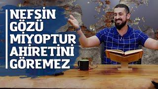 Nefsin Gözü Miyoptur, Ahiretini Göremez  | Mehmet Yıldız