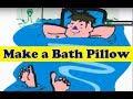 Make Your Own Bath Pillow