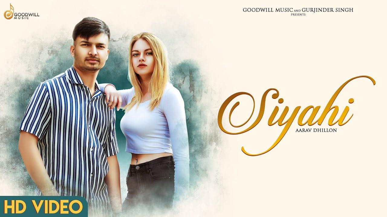 Siyahi | Aarav Dhillon | Johny Vick | (Official Video) | Latest Song 2019