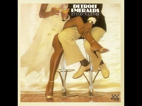 ♪ Detroit Emeralds - Let's Get Together  1978