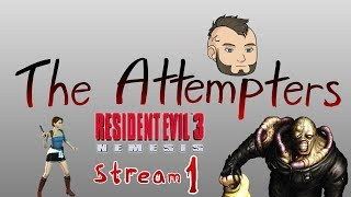 Resident evil 3 Stream 1 The Attempters The Return Of The Worst Youtuber