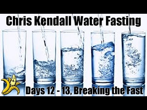 Chris Kendall Water Fasting day 12-13, Breaking the Fast!