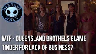 [News] WTF - Queensland Brothels blame Tinder for lack of business?