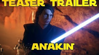 TEASER TRAILER ANAKIN SKYWALKER (BATTLEFRONT II )