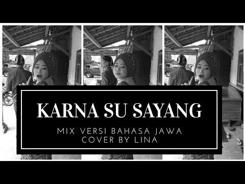 KARNA SU SAYANG ( Near Feat. Dian Sorowea ) [ versi bahasa jawa cover by Lina ]