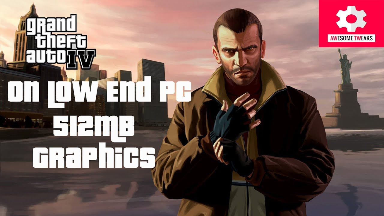 Run GTA 4 Smooth On Low End PC