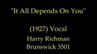 It All Depends On You (1927) Harry Richman