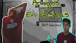 AMIGOS EN FIESTAS LOCAS|JEFF SÁNCHEZ - Stafaband