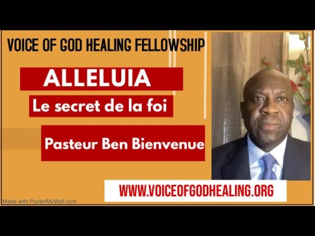 """""""ALLELUIA"""" LE SECRET DE LA FOI Pasteur Ben Bienvenue"""