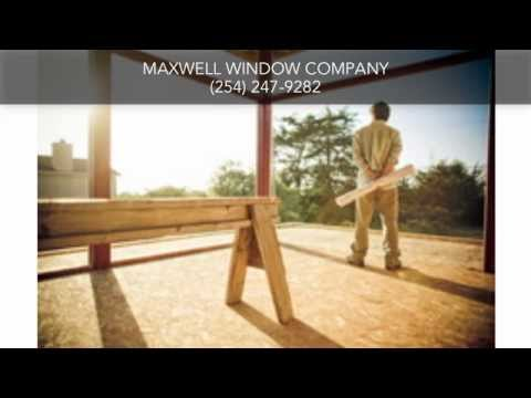 Window Company Burleson TX Maxwell Window Company
