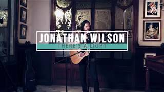 JONATHAN WILSON - There's a Light (RGP Live Sessions)