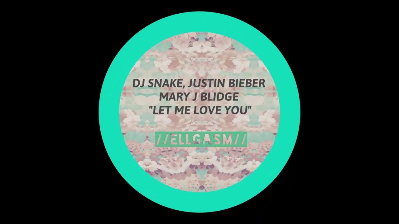 DJ Snake ft. Justin Bieber x Mary J Blidge - Let Me Love You (GOY Mashup)