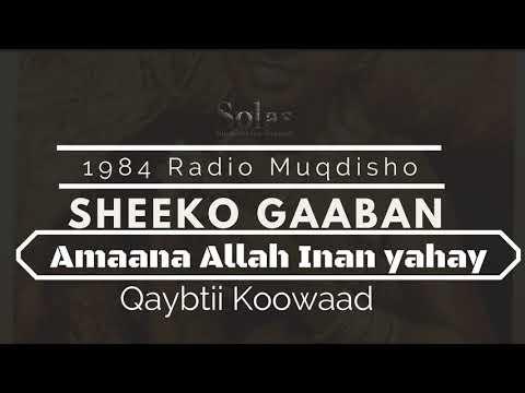 ( 1984 ) Barnaamijkii Caanka ahaaa ee SHeeko Gaaban ee Radio Muqdisho