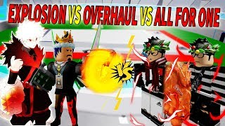 ROBLOX-The LEGENDARY power FIGHTING EXPLOSION VS OVERHAUL VS ALL FOR ONE-Boku No Roblox ROBLox ROBLOX