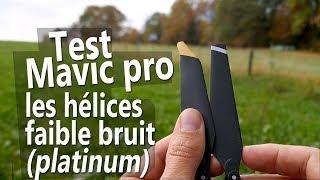 Test des hélices Faible bruit (Platinum) pour le Mavic Pro
