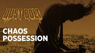 DUST BOLT - Chaos Possession (Official Audio) | Napalm Records