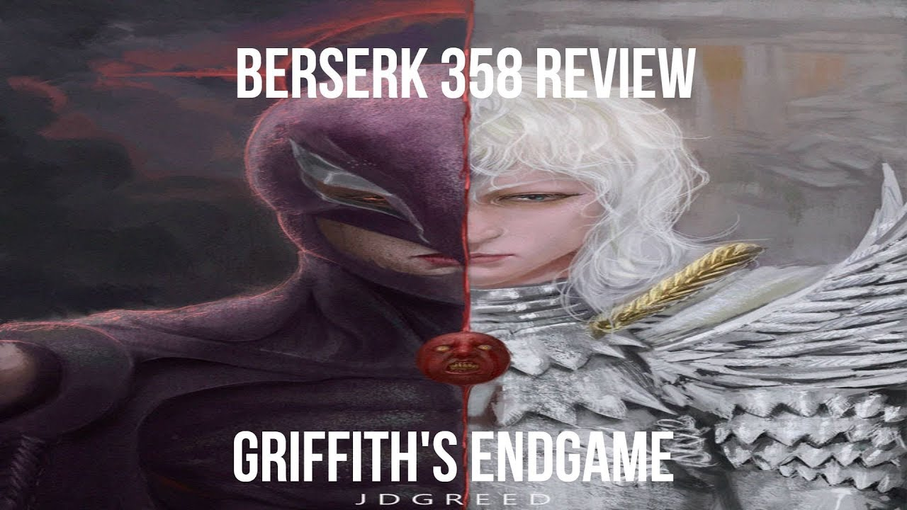 Berserk Chapter 358 Review: Griffith's Endgame