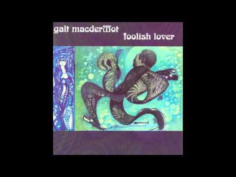 Galt MacDermot - Foolish Lover
