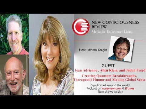 Creating Quantum Breakthroughs, Therapeutic Humor and Making Global Sense