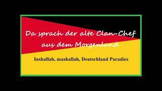 Da sprach der alte Clan-Chef aus dem Morgenland (Inshallah, mashallah, Deutschland Paradies)