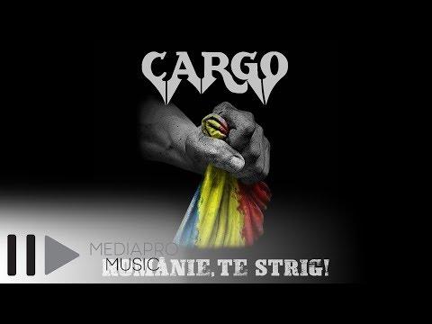 Cargo - Romanie, te strig! (Official Lyric Video)