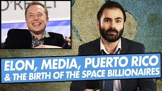 elon-musk-media-puerto-rico-and-the-birth-of-the-space-billionaires-more-some-more-news
